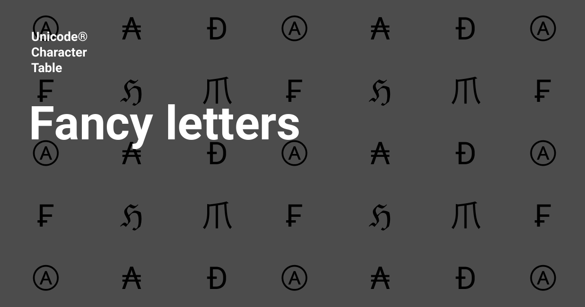 Fancy Letters ꭿ น ꭿ ℊ ℬ Copy And Paste Unicode Character Table